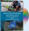 """Natural Dye Workshop 1 - Colors of Provence (on cotton)"" with Michel Garcia OUT OF STOCK"