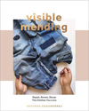 """Visible Mending: Repair, Renew, Reuse The Clothes You Love"" Arounna Khounnoraj NEW - DUE ANY DAY"